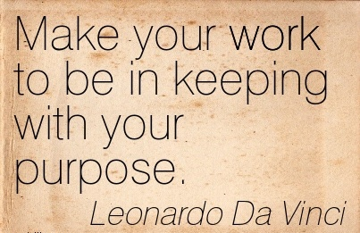 best-work-quote-by-leonardo-da-vinci-make-your-work-to-be-in-keeping-with-your-purpose.jpg