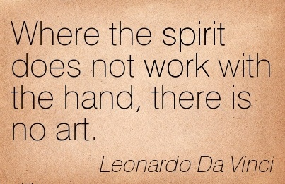 best-work-quote-by-leonardo-da-vinci-where-the-spirit-does-not-work-with-the-hand-there-is-no-art.jpg