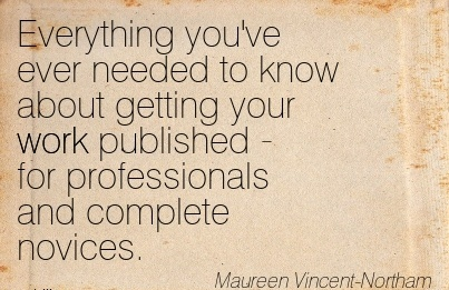 best-work-quote-by-maureen-vincent-northam-everything-youve-ever-needed-to-know-about-getting-your-work-published-for-professionals-and-complete-novices.jpg