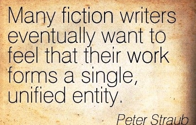 best-work-quote-by-peter-straub-many-fiction-writers-eventually-want-to-feel-that-their-work-forms-a-single-unified-entity.jpg