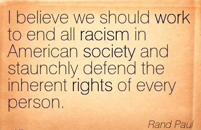 best-work-quote-by-rand-paul-i-believe-we-should-work-to-end-all-racism-in-american-society-and-staunchly-defend-the-inherent-rights-of-every-person.jpg