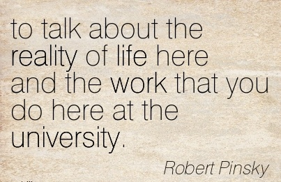 best-work-quote-by-robert-pinsky-to-talk-about-the-reality-of-life-here-and-the-work-that-you-do-here-at-the-university.jpg