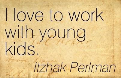 cute-work-quote-by-itzhak-perlman-i-love-to-work-with-young-kids.jpg