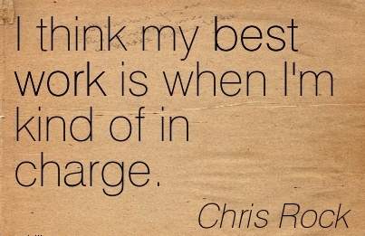 famous-work-quote-by-chris-rock-i-think-my-best-work-is-when-im-kind-of-in-charge.jpg