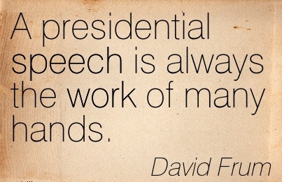 famous-work-quote-by-david-frum-a-presidential-speech-is-always-the-work-of-many-hands.jpg