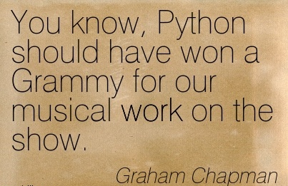 famous-work-quote-by-graham-chapman-you-know-python-should-have-won-a-grammy-for-our-musical-work-on-the-show.jpg