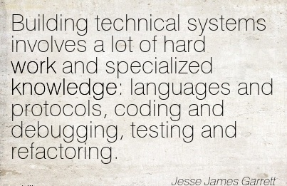 Famous Work Quote By Jesse James Garrett Building Technical