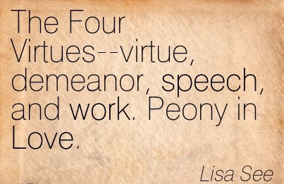 famous-work-quote-by-lisa-see-the-four-virtues-virtue-demeanor-speech-and-work-peony-in-love.jpg