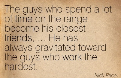 famous-work-quote-by-nick-price-he-has-always-gravitated-toward-the-guys-who-work-the-hardest.jpg
