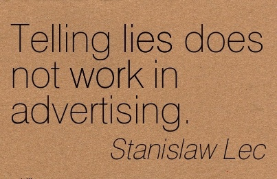 famous-work-quote-by-stanislaw-lec-telling-lies-does-not-work-in-advertising.jpg