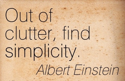 great-work-quote-by-albert-einstein-out-of-clutter-find-simplicity.jpg