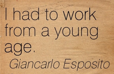 great-work-quote-by-giancarlo-esposito-i-had-to-work-from-a-young-age.jpg