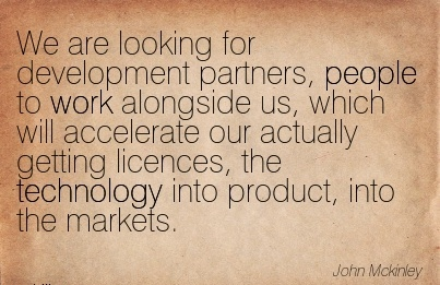 great-work-quote-by-john-mckinley-we-are-looking-for-development-partners-people-to-work-alongside-us-which-will-accelerate-our-actually-getting-licences-the-technology-into-product-into-the-mar.jpg
