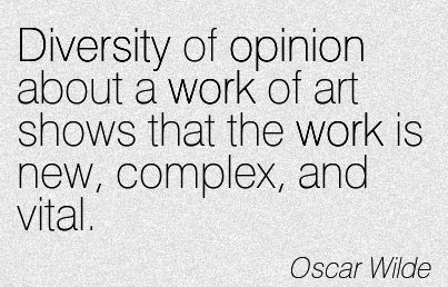great-work-quote-by-oscar-wilde-diversity-of-opinion-about-a-work-of-art-shows-that-the-work-is-new-complex-and-vital.jpg