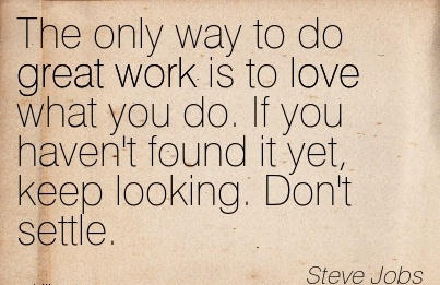 Great Work Quote Of Steve Jobs The Only
