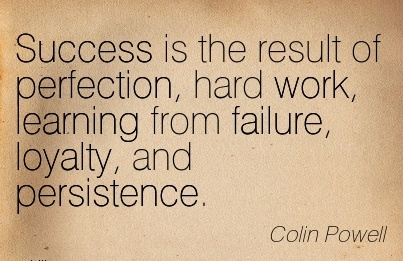 inspirational-work-quote-by-colin-powell-success-is-the-result-of-perfection-hard-work-learning-from-failure-loyalty-and-persistence.jpg