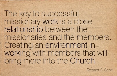 inspirational-work-quote-key-to-successful-missionary-work-is-close-relationship-between-the-missionaries-and-members-creating-an-environment-in-working-with-members-that-will-bring-more-into-the-c.jpg