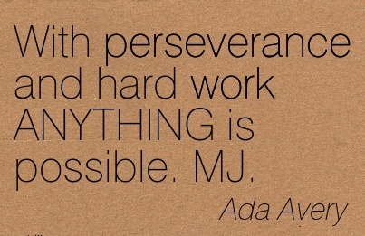 motivational-work-quote-by-ada-avery-with-perseverance-and-hard-work-anything-is-possible-mj.jpg