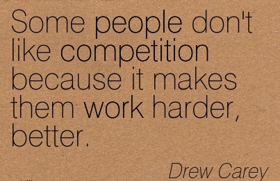 motivational-work-quote-by-drew-carey-some-people-dont-like-competition-because-it-makes-them-work-harder-better.jpg