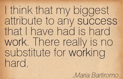 motivational-work-quote-by-maria-bartiromo-i-think-that-my-biggest-attribute-to-any-success-that-i-have-had-is-hard-work-there-really-is-no-substitute-for-working-hard.jpg