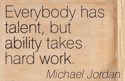 motivational-work-quote-by-michael-jordan-everybody-has-talent-but-ability-takes-hard-work.jpg