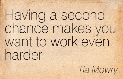 motivational-work-quote-by-tia-mowry-having-a-second-chance-makes-you-want-to-work-even-harder.jpg