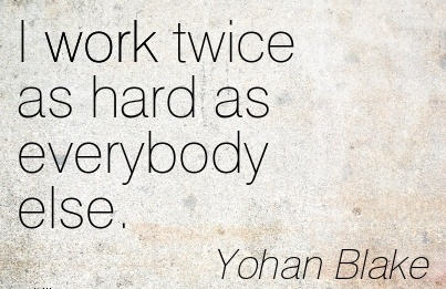 motivational-work-quote-by-yohan-blake-i-work-twice-as-hard-as-everybody-else.jpg