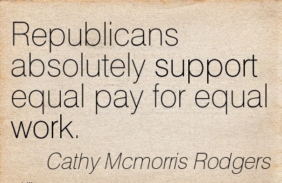 nice-work-quote-by-cathy-mcmorris-rodgers-republicans-absolutely-support-equal-pay-for-equal-work.jpg