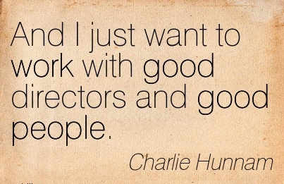 nice-work-quote-by-charlie-hunnam-and-i-just-want-to-work-with-good-directors-and-good-people.jpg