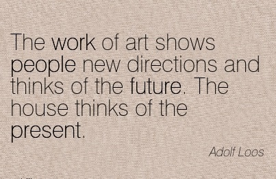 popular-work-quote-by-adolf-loos-work-of-art-shows-people-new-directions-and-thinks-of-the-future.jpg