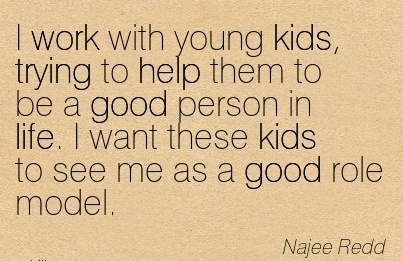 popular-work-quote-by-najee-redd-i-work-with-young-kids-trying-to-help-them-to-be-a-good-person-in-life.jpg