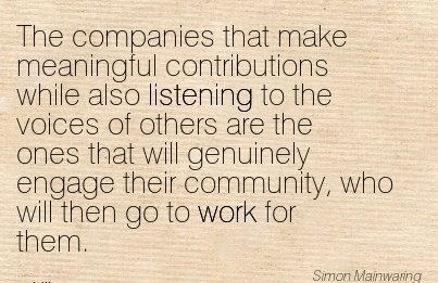 popular-work-quote-the-companies-that-make-meaningful-contributions-while-also-listening-to-the-voices-of-others-are-the-ones-that-will-genuinely-engage-their-community-who-will-then-go-to-work-for.jpg