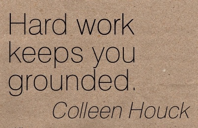 short-work-quote-by-colleen-houck-hard-work-keeps-you-grounded.jpg