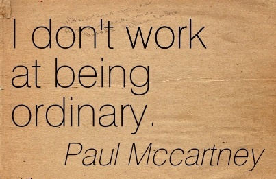 simple-work-quote-paul-mccartney-i-dont-work-at-being-ordinary.jpg