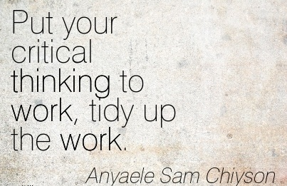 work-quote-by-anyaele-sam-chiyson-put-your-critical-thinking-to-work-tidy-up-the-work.jpg