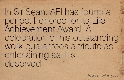 work-quote-by-bonnie-hammer-in-sir-sean-afi-has-found-a-oerfect-honoree-for-its-life-achievement-award-a-celebration-of-his-outstanding-work-guarantees-a-tribute-as-entertaining-as-it-is-deserved.jpg