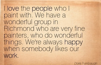 work-quote-by-doris-tumbaugh-i-love-the-people-who-i-paint-with-we-have-a-wonderful-group-in-richmond-who-are-very-fine-ppainters-who-do-wonderful-things-were-always-happy-when-somebody-likes-our.jpg