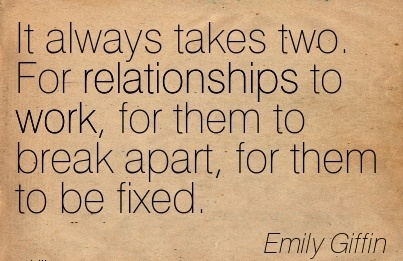 work-quote-by-emily-giffin-it-always-takes-two-for-relationships-to-work-for-them-to-break-apart-for-them-to-be-fixed.jpg