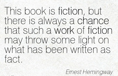 work-quote-by-ernest-hemingway-this-book-is-fiction-but-there-is-always-a-chance-that-such-work-of-fiction-may-throw-some-light-on-what-has-been-written-as-fact.jpg