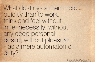 work-quote-by-friedrich-nietzsche-what-destroys-a-man-more-quickly-than-to-work-think.jpg