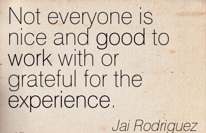 work-quote-by-jai-rodriguez-not-everyone-is-nice-and-good-to-work-with-or-grateful-for-the-experience.jpg