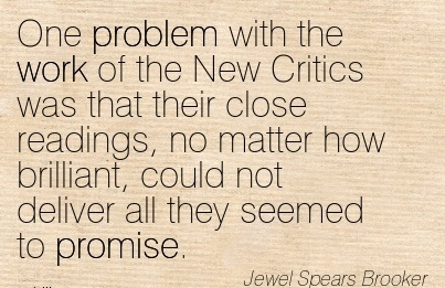 work-quote-by-jewel-spears-brooker-one-problem-with-the-work-of-the-new-critics-was-that-their-close-readings-no-matter-how-brilliant-could-not-deliver-all-they-seemed-to-promise.jpg