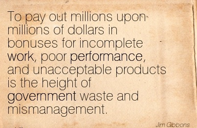 work-quote-by-jim-gibbons-to-pay-out-millions-upon-millions-of-dollars-in-bonuses-for-incomplete-work.jpg