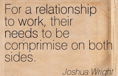 work-quote-by-joshua-wright-for-a-relationship-to-work-their-needs-to-be-comprimise-on-both-sides.jpg