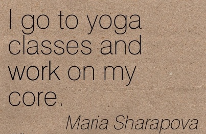 work-quote-by-maria-sharapova-i-go-to-yoga-classes-and-work-on-my-core.jpg