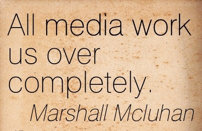 work-quote-by-marshall-mcluhan-all-media-work-us-over-completely.jpg
