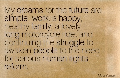 work-quote-by-mike-farrell-my-dreams-for-the-future-are-simple-work-a-happy-healthy-family-lovely-long-motorcycle-ride.jpg