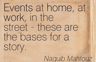 work-quote-by-naguib-mahfouz-events-at-home-at-work-in-the-street-these-are-the-bases-for-a-story.jpg