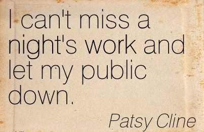work-quote-by-patsy-cline-i-cant-miss-a-nights-work-and-let-my-public-down.jpg
