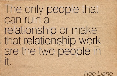 work-quote-by-rob-liano-the-only-people-that-can-ruin-a-relationship-or-make-that-relationship-work-are-the-two-people-in-it.jpg